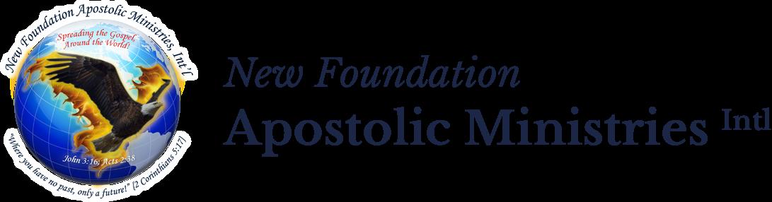 New Foundation Apostolic Ministries Int'L