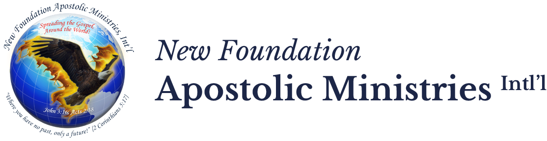 New Foundation Apostolic Ministries Int'l